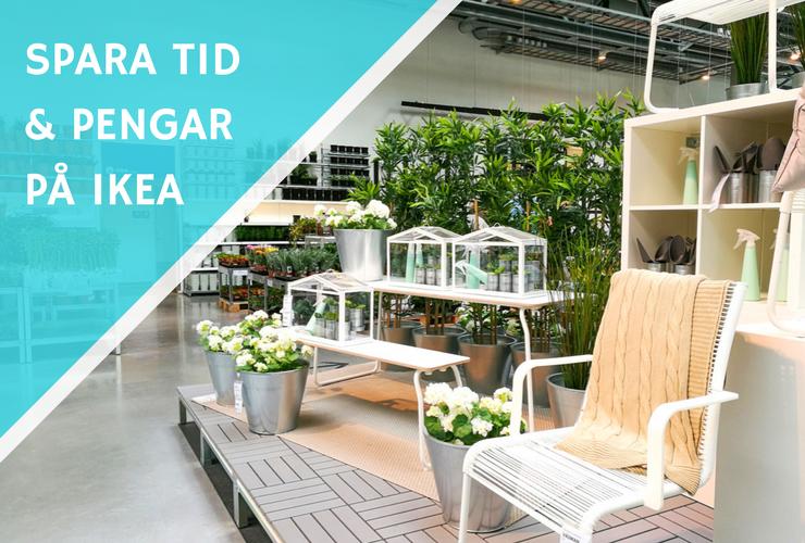 spara tid och pengar på IKEA
