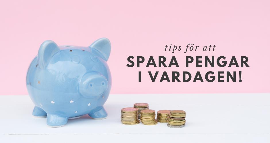 tips för att spara pengar i vardagen