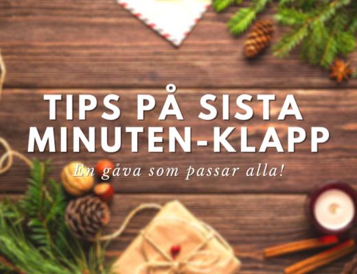Tips på sista minuten-klapp - en gåva som passar alla!